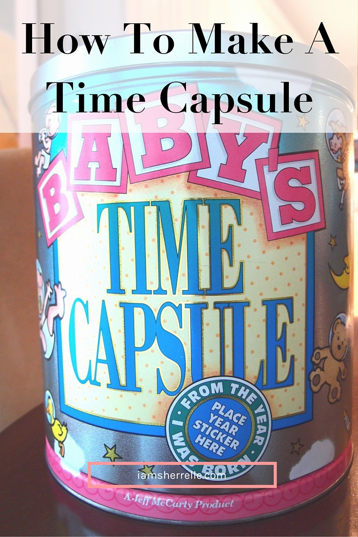 Time Capsule Definition Meaning: How To Make A Time Capsule