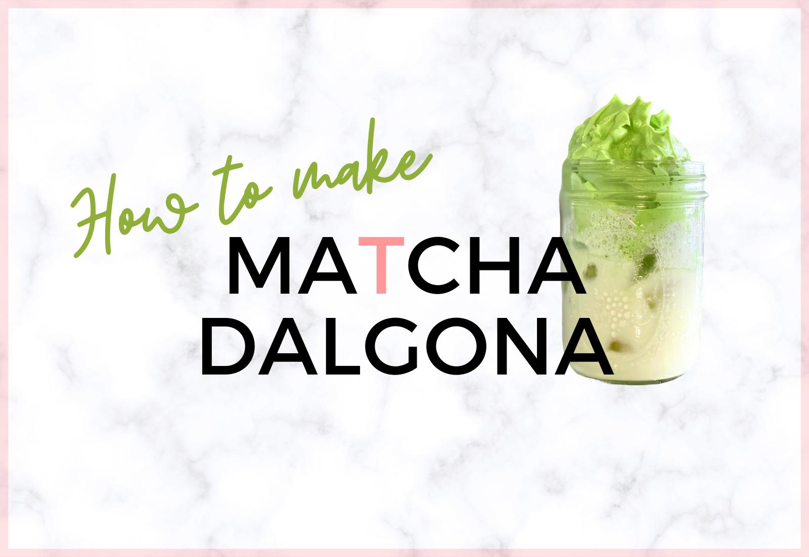 how to make a matcha dalgona